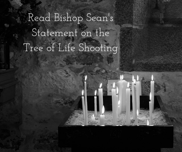 Read Bishop Sean's statement on the Tree of Life shooting